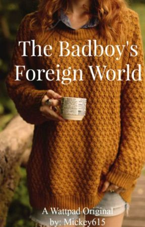 The Badboy's Foreign World by mickey6151