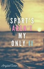 Sport's Aren't My Only II by AmyliasOcean