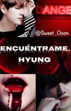"""""""Encuéntrame, Hyung"""" © by Sweet_Ooon"""