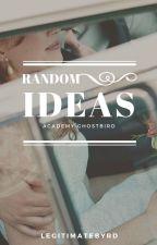 Random Ideas by LegitimateByrd
