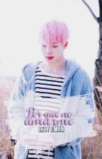 Por qué no amarme ❀ yoonmin. by babyjimxn