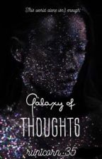 Galaxy of Thoughts by runi_j