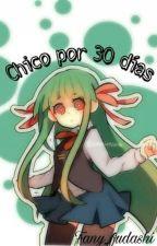 Chico por 30 dias (CamixReader) by Fany_fudashi