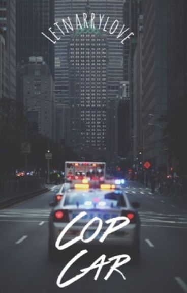 Cop Car (narry au) *ON HOLD*