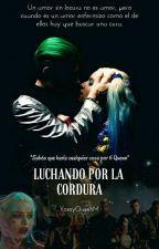 Luchando Por La Cordura (En Corrección) by YosoyQueenM