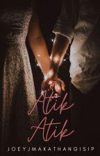 Atik-Atik (Bisaya Rom-Com Novel) by JoeyJMakathangIsip