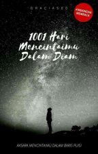 1001 Hari Mencintaimu Dalam Diam by Gracias00
