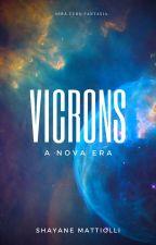 VICRONS, A NOVA ERA by shay_mattiolli
