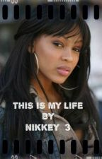 THIS IS MY LIFE by MzLaToya