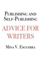 Publishing and Self-publishing: Advice for Writers by MinaVE