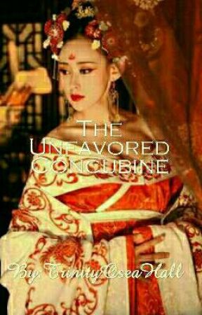 The Unfavored Concubine by TrinityOseaHall