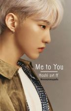 Me 2 u =Hoshi ff= by Soonyoungmin