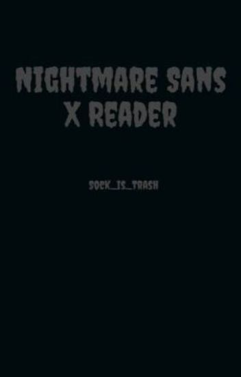 Yandere Nightmare Sans X Reader Lemon