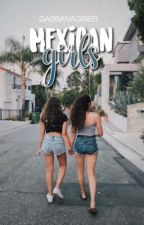 """""""Mexican girls""""; MAGCON by gabbanagrier"""