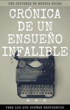 Crónica de un ensueño infalible by CrazyPoet_17