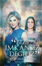 - Biz İmkansız Değiliz - (GirlxGirl) by Ruhunaynam