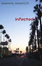 Infected (Complete) by awesome_moose123