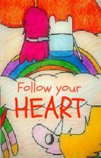 Adventure Time presents: Follow your heart by ThatStarlightDreamer