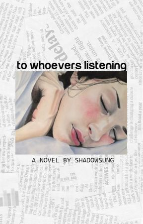 To Whoevers Listening by ShadowSung
