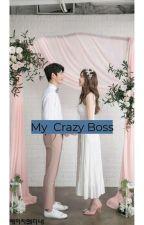 My Crazy Boss by Still_Hill