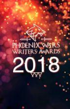 PHOENIX WARS   WRITERS' AWARDS 2018 by PhoenixWars