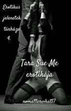Tara Sue Me erotikája (Erotikus jelenetek tárháza 4.) by nomatterwhat17