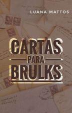 Cartas para Brulks (ROMANCE LÉSBICO) by Luah_Mattos
