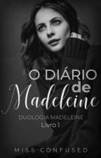 O Diário de Madeleine Jones |#01| by MissConfused6