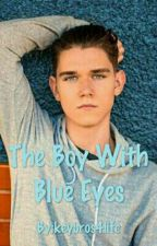 The Boy With Blue Eyes (Editing) by _grace_rose_