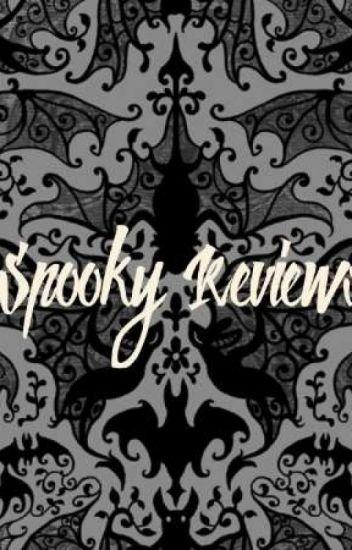 Spooky Reviews [OPEN]