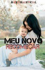 Meu Novo Recomeçar by taaty_nana