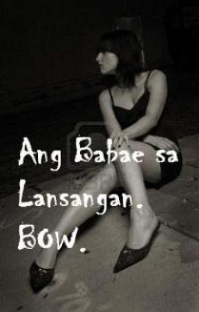 Ang Babae sa Lansangan. BOW by MondVillareal
