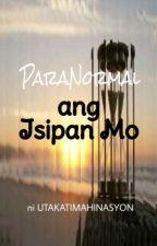 ParaNormal ang Isipan Mo by HeartDweller