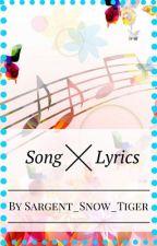 Song Lyrics!!! by Sargent_Snow_Tiger