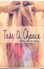 Take A Chance by fandomfighter_