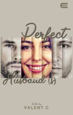 18. Perfect Husband(S) by ValentFang5