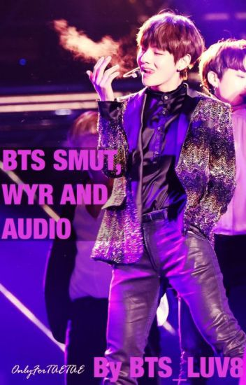 BTS SMUT, WYR AND AUDIO - 🌸FLUFFY BTS🌸 - Wattpad