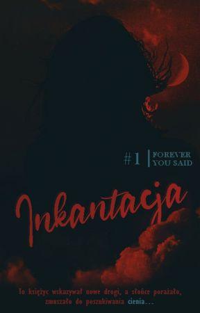 """""""Forever you said"""" [Księga I: Powrót] by Nessa_125"""