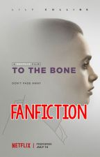To The Bone (fanfiction) by MaxiBestOf