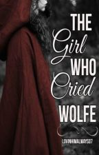 The Girl Who Cried Wolfe  by LovinHimAlways07