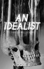 An Idealist by destroying_
