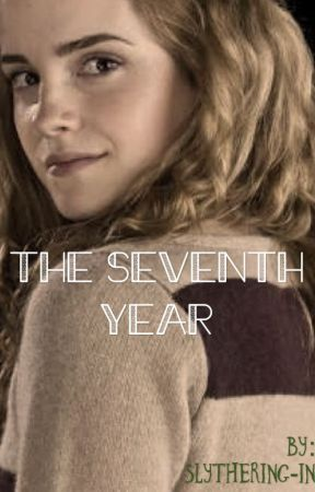 The Seventh Year (Dramione Fanfiction) by slythering-in