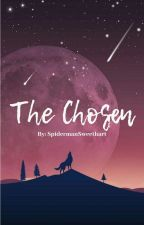 The Chosen (ON HOLD) by spidermansweethart