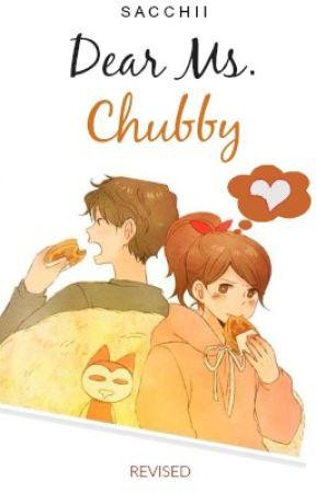 Dear Ms. Chubby by Sacchii