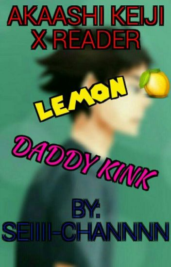 Akaashi Keiji x Reader <Daddy kink~> *Lemon !* - Ackerman