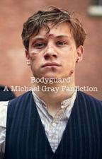 Bodyguard |Michael Gray| by cupcakeiero