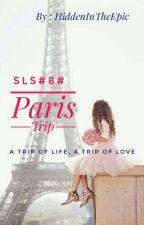 SLS#8# Paris Trip by HiddenInTheEpic