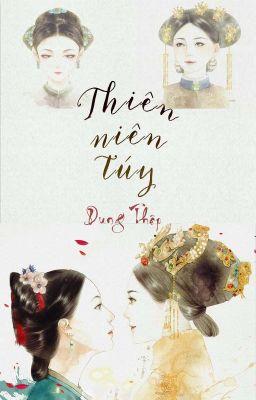 [BHTT] [Dịch] Thiên Niên Túy - Dung Thập