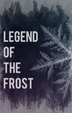 Legend of the Frost by hopefulworld