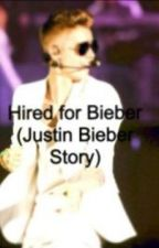 Hired for Bieber (Justin Bieber story) by inikki66
